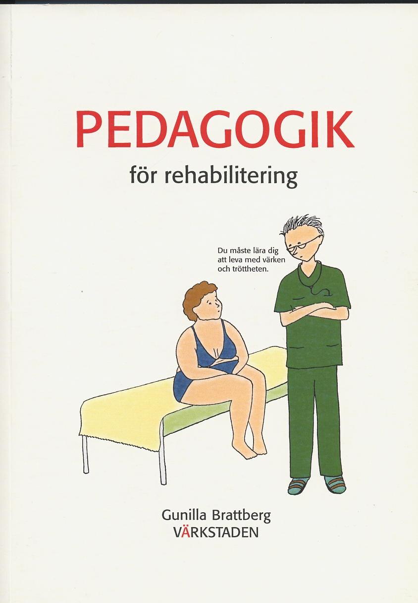 Pedagogik för rehabilitering av Gunilla Brattberg