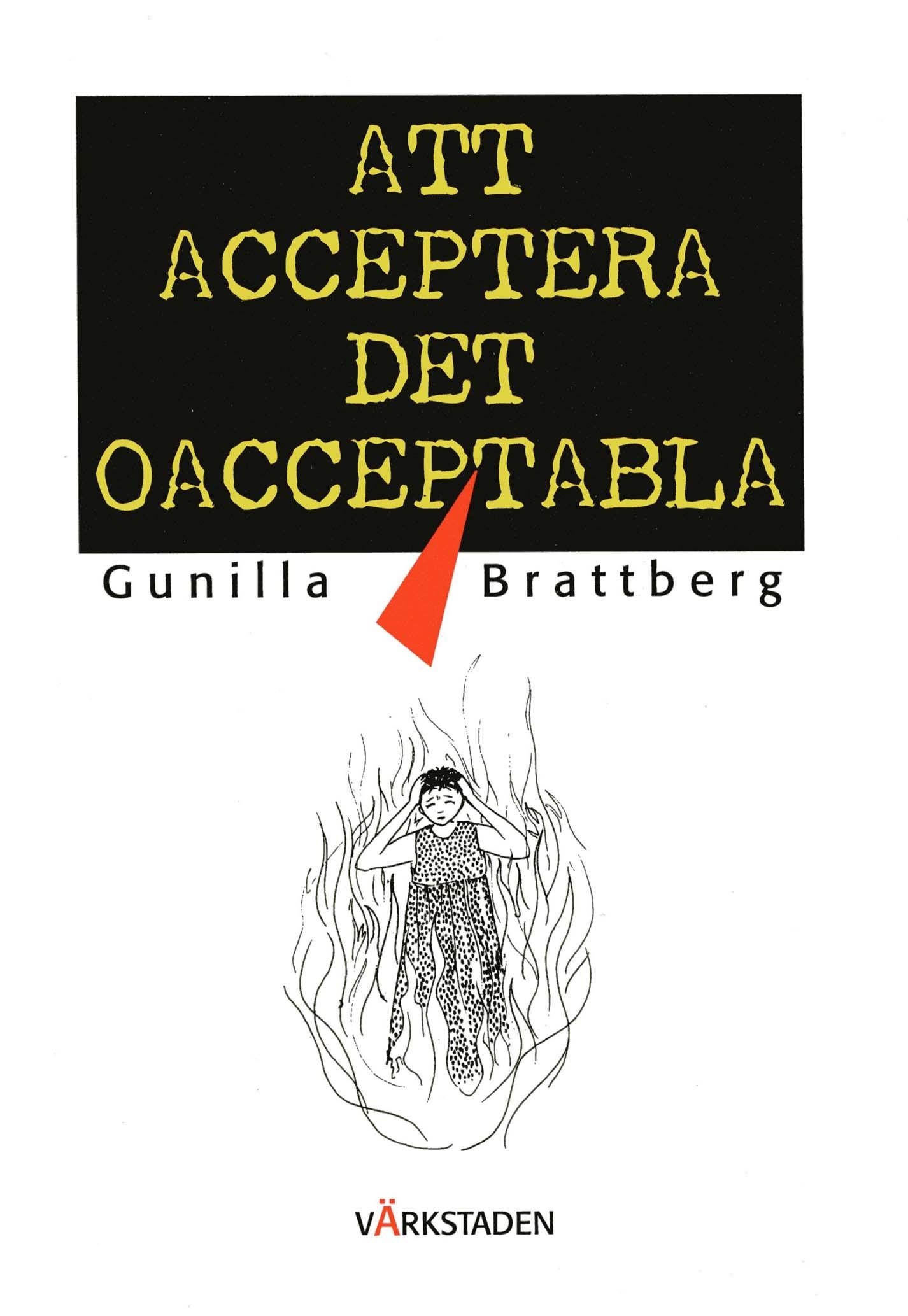 Att acceptera det oacceptabla av Gunilla Brattberg
